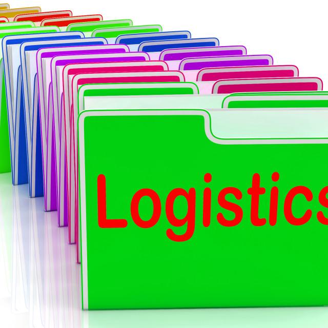 """Logistics Folders Mean Planning Organization And Coordination"" stock image"