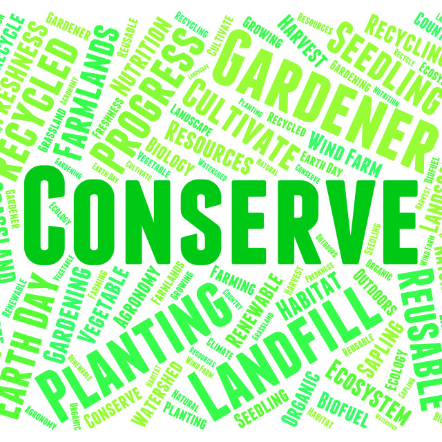"""""""Conserve Word Indicates Preserves Conserving And Sustain"""" stock image"""