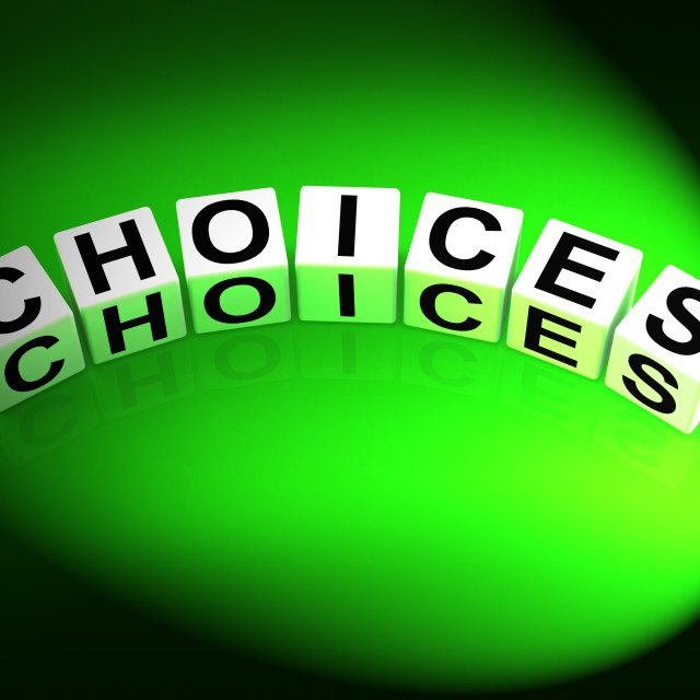 """""""Choices Dice Show Uncertainty Alternatives and Opportunities"""" stock image"""