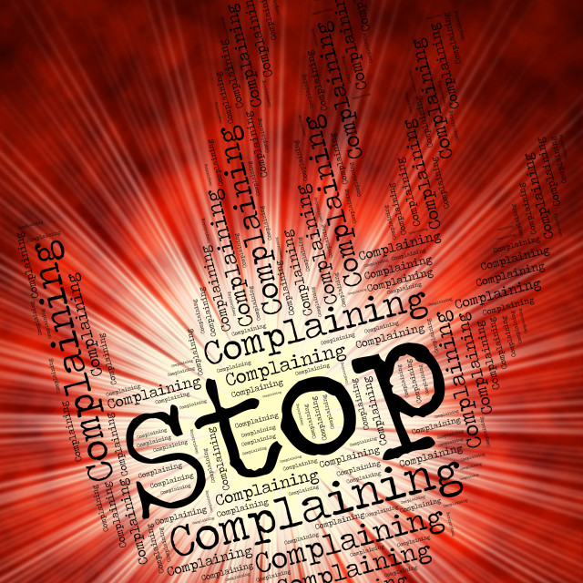 """""""Stop Complaining Represents Find Fault And Caution"""" stock image"""