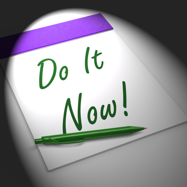 """""""Do It Now! Notebook Displays Motivation Or Urgency"""" stock image"""