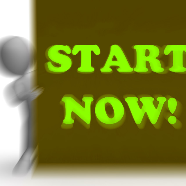 """""""Start Now Placard Means Immediate Action Or Beginning"""" stock image"""