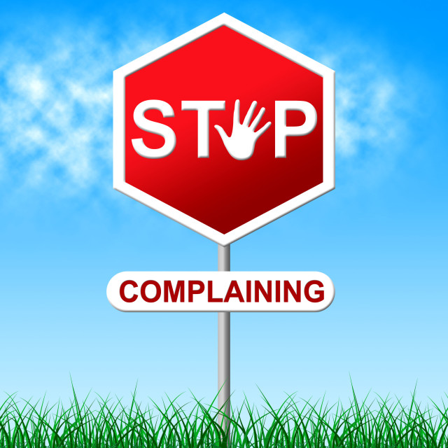 """""""Stop Complaining Means Warning Sign And Caution"""" stock image"""