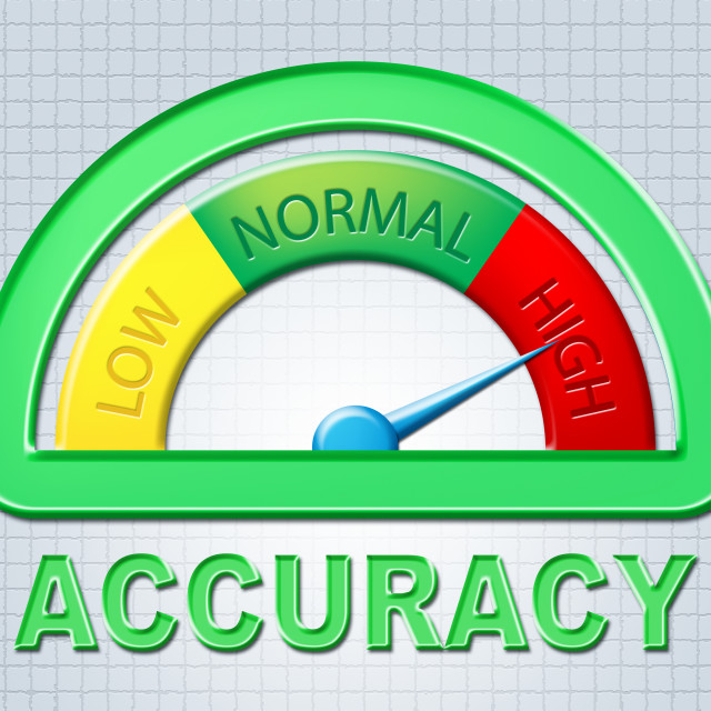 """""""High Accuracy Indicates Maximum Excess And Exactness"""" stock image"""
