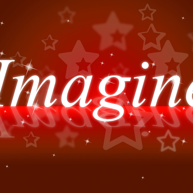 """""""Imagine Thoughts Shows Thoughtful Creative And Imagined"""" stock image"""