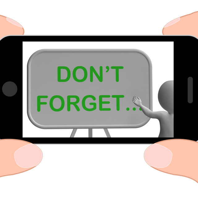 """Don't Forget Phone Shows Remembering Tasks And Recalling"" stock image"