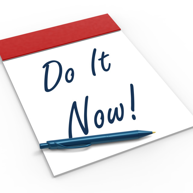 """""""Do It Now! Notebook Shows Motivation Or Urgency"""" stock image"""