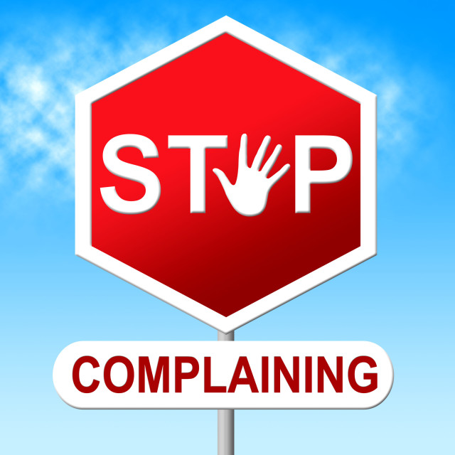 """""""Stop Complaining Represents Warning Sign And Caution"""" stock image"""