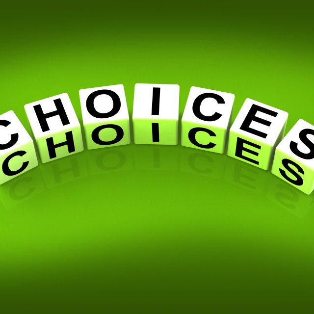 """""""Choices Blocks Show Uncertainty Alternatives and Opportunities"""" stock image"""