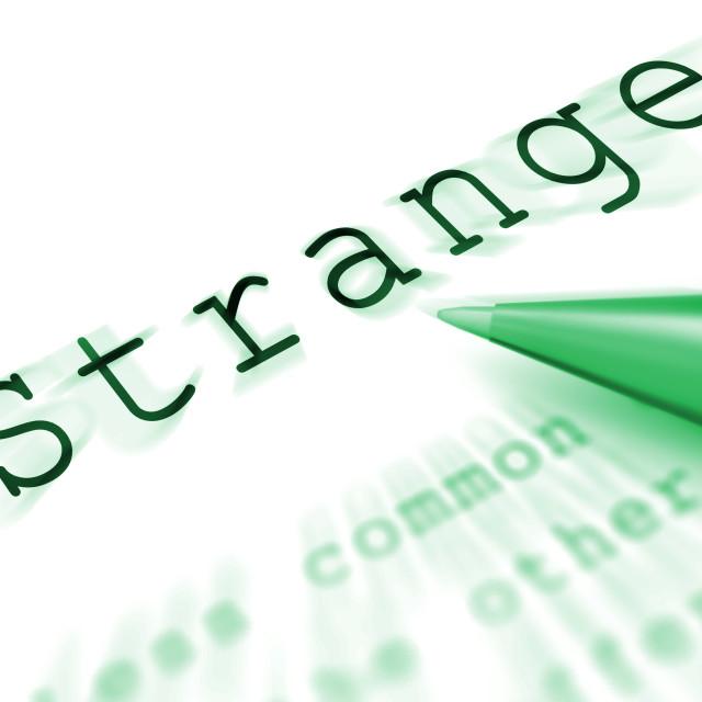 """Strange Word Displays Weird Curious Or Peculiar"" stock image"