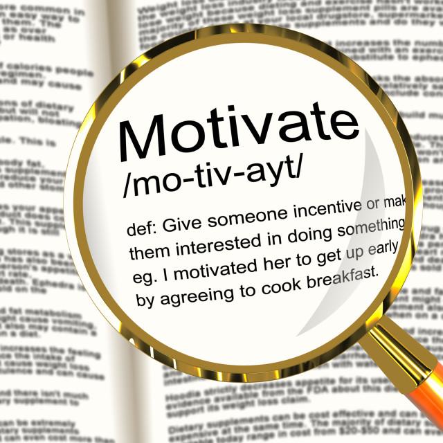 """Motivate Definition Magnifier Showing Positive Encouragement Or Inspiration"" stock image"