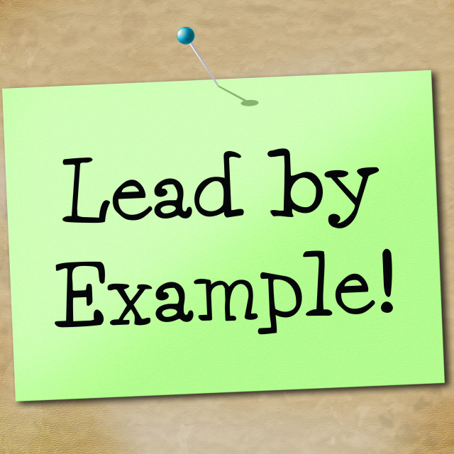 """""""Lead By Example Indicates Directing Command And Guidance"""" stock image"""