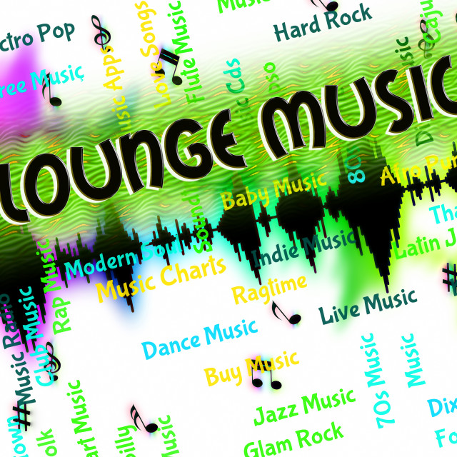 """""""Lounge Music Represents Sound Track And Harmonies"""" stock image"""