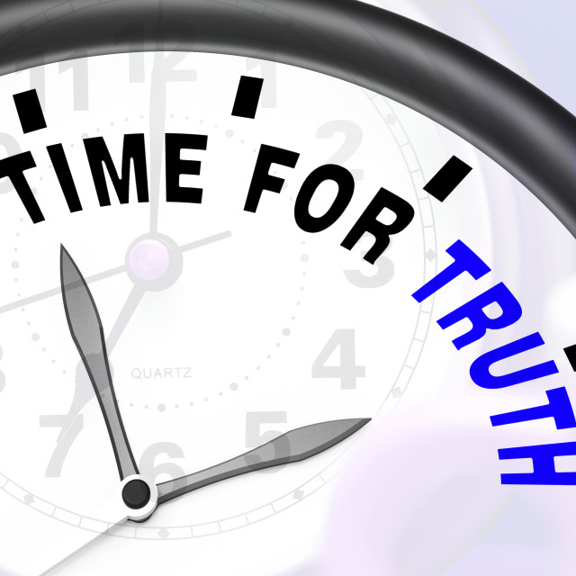 """""""Time For Truth Message Shows Honest And True"""" stock image"""
