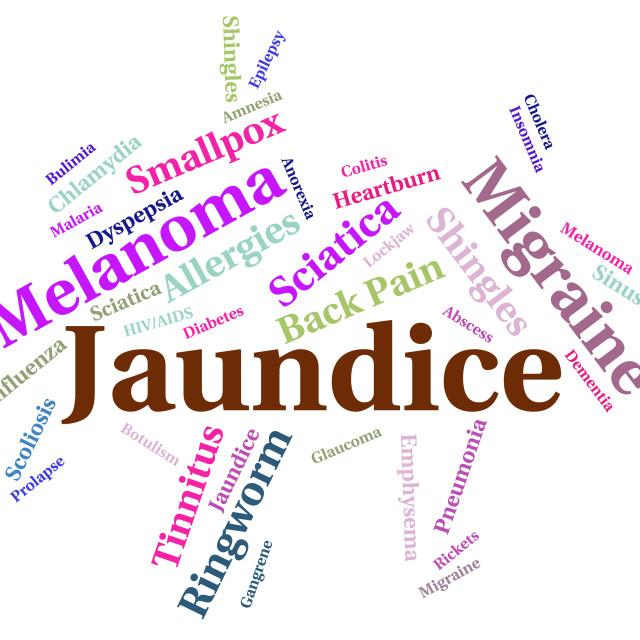 """Jaundice Illness Indicates Poor Health And Affliction"" stock image"