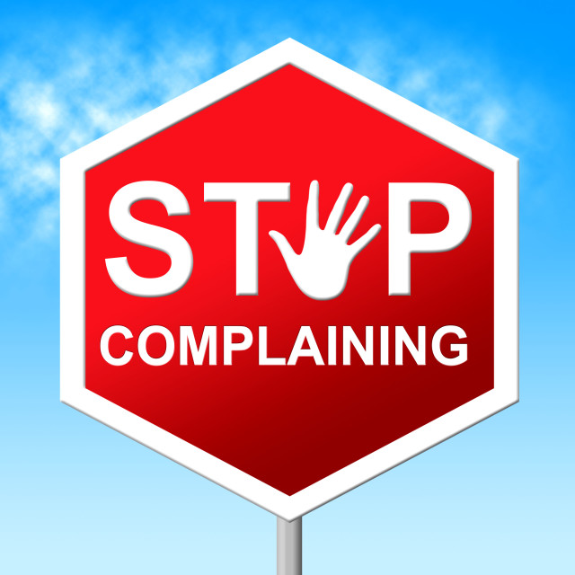 """""""Stop Complaining Represents Restriction Stopped And Unacceptable"""" stock image"""