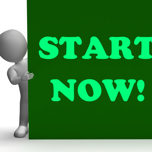 """""""Start Now Sign Means Immediate Action Or Beginning"""" stock image"""