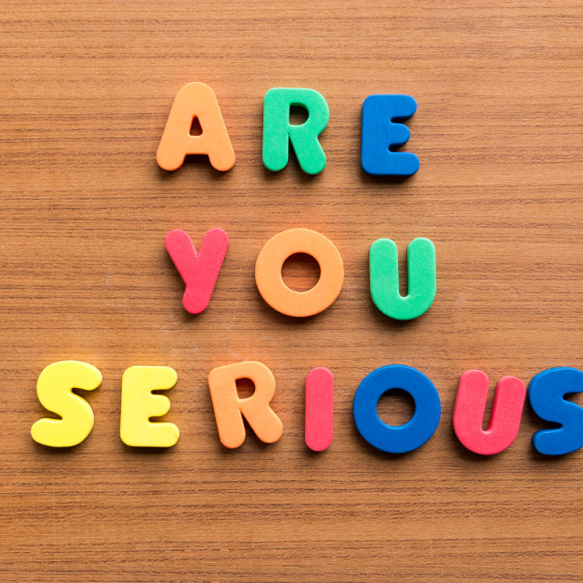 """""""are you serious"""" stock image"""