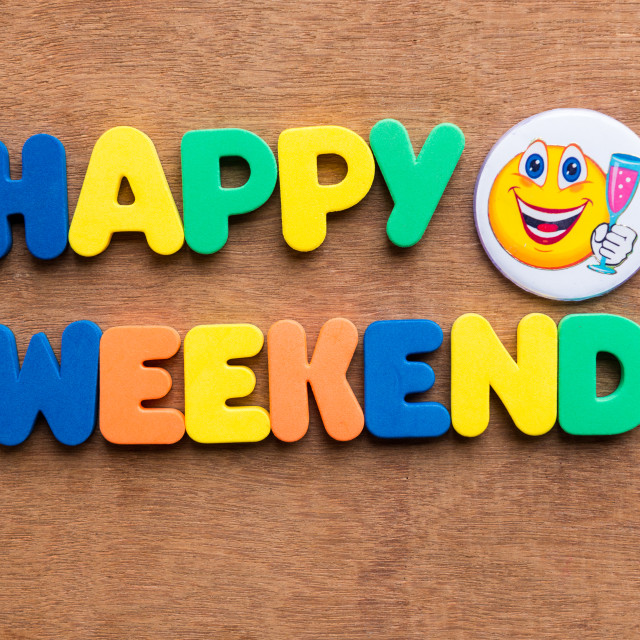 """happy weekend"" stock image"