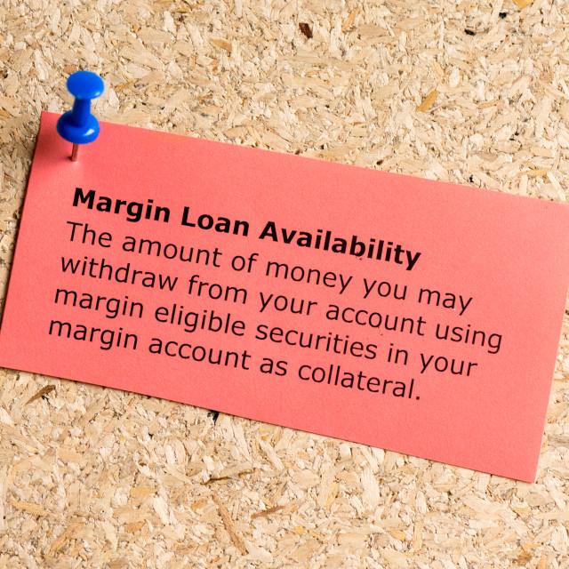 """Margin loan availibility"" stock image"