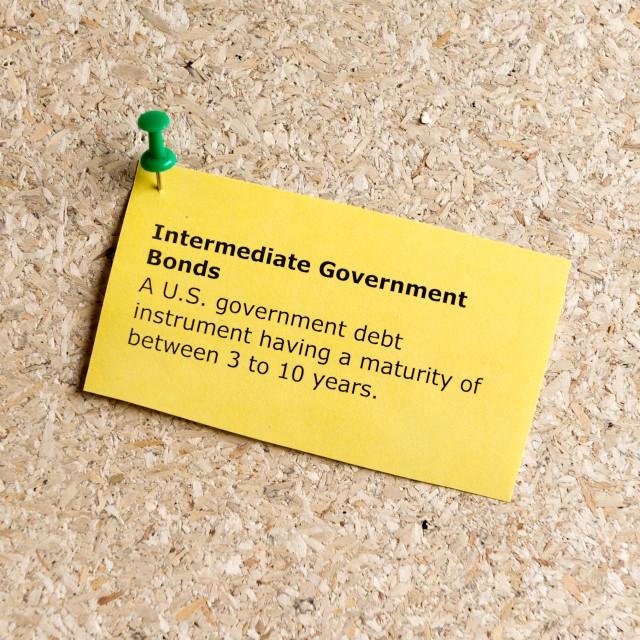 """intermediate government bonds"" stock image"