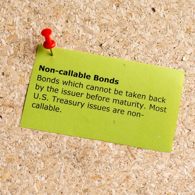 """non callable bonds"" stock image"