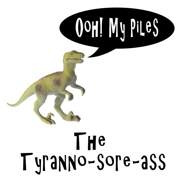 """Prehistoric sicknesses under dinosaurs - Hemorrhoids - the Tyranno-sore-ass."" stock image"