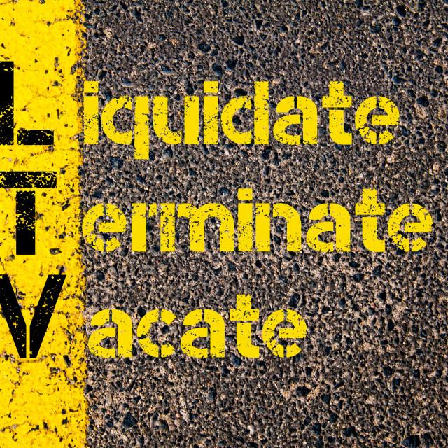 """Business Acronym LTV as Liquidate, Terminate, Vacate"" stock image"