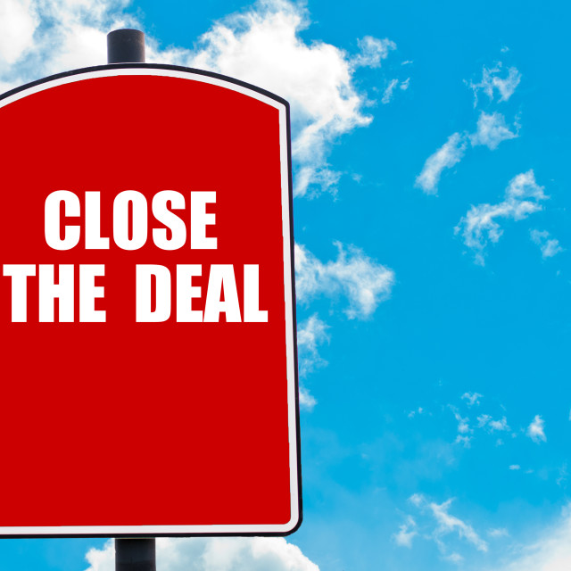 """""""Close The Deal"""" stock image"""