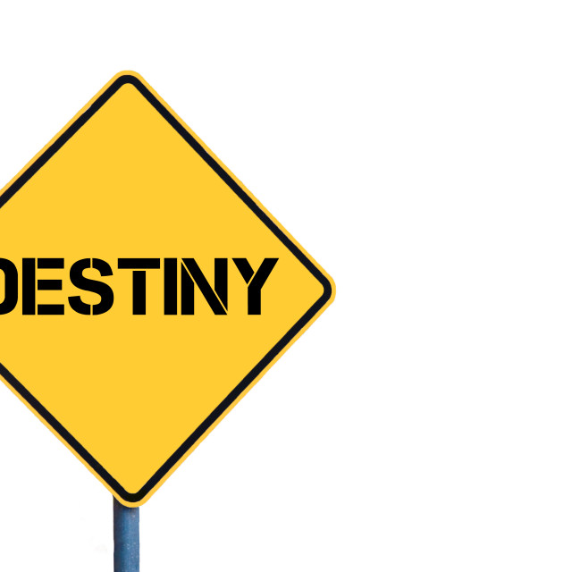"""""""Yellow roadsign with Destiny message"""" stock image"""