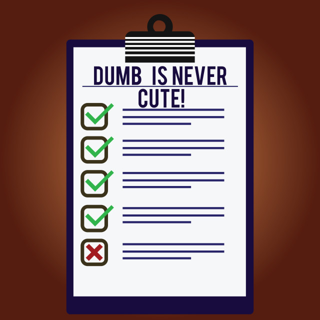 """""""Word writing text Dumb Is Never Cute. Business concept for To be stupid..."""" stock image"""
