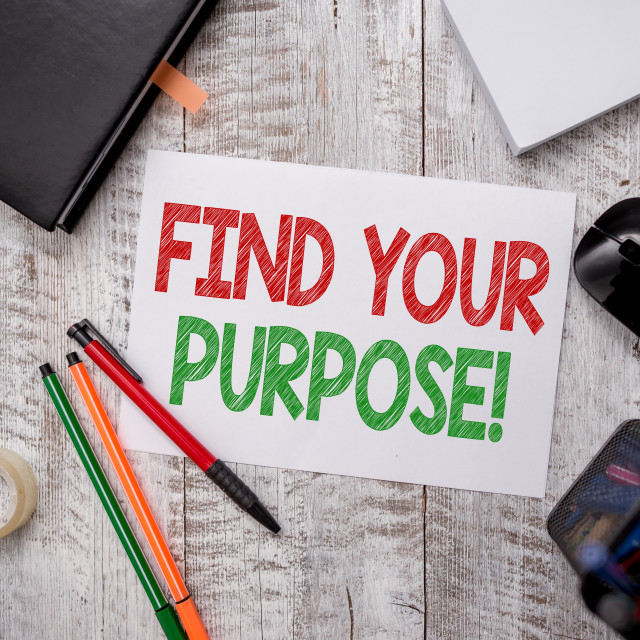 """""""Writing note showing Find Your Purpose. Business photo showcasing reason for..."""" stock image"""