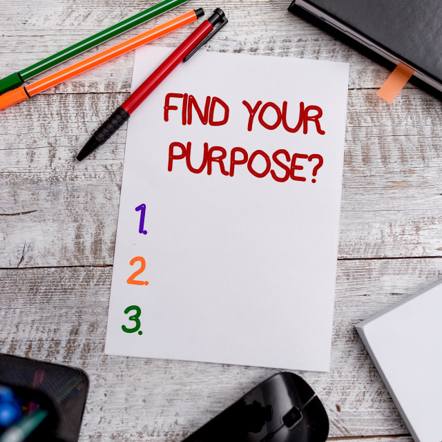 """""""Conceptual hand writing showing Find Your Purpose question. Business photo..."""" stock image"""