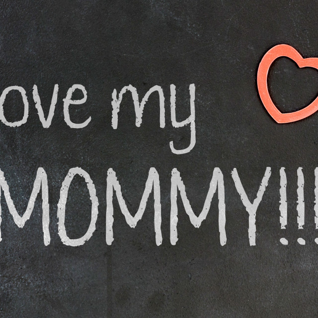 """""""Blackboard with small red heart - I love my mommy!"""" stock image"""