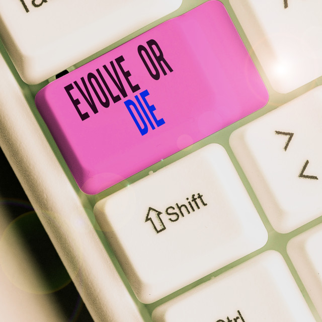 """""""Text sign showing Evolve Or Die. Conceptual photo Necessity of change grow..."""" stock image"""