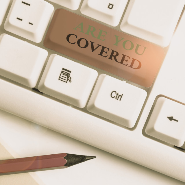 """""""Writing note showing Are You Covered. Business photo showcasing Asking about..."""" stock image"""