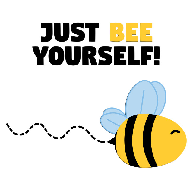 """""""Just Bee Yourself"""" stock image"""