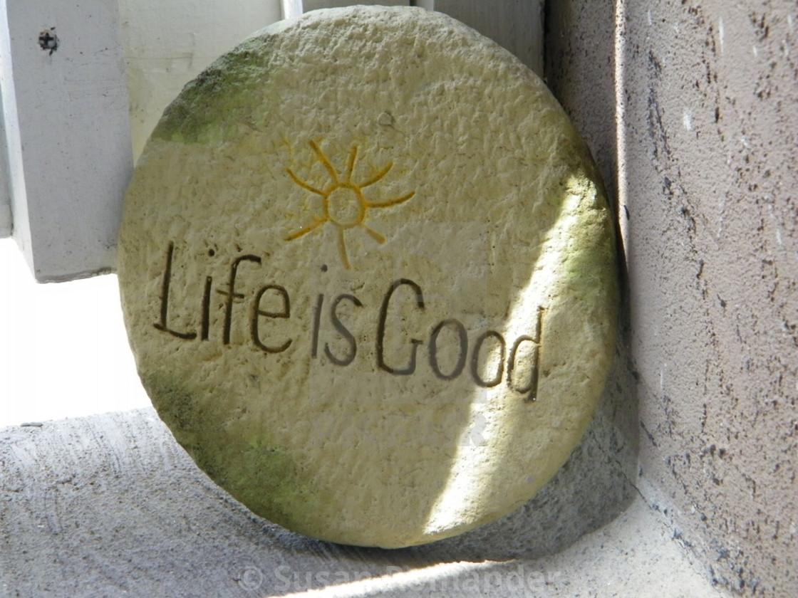 """Life Is Good"" stock image"