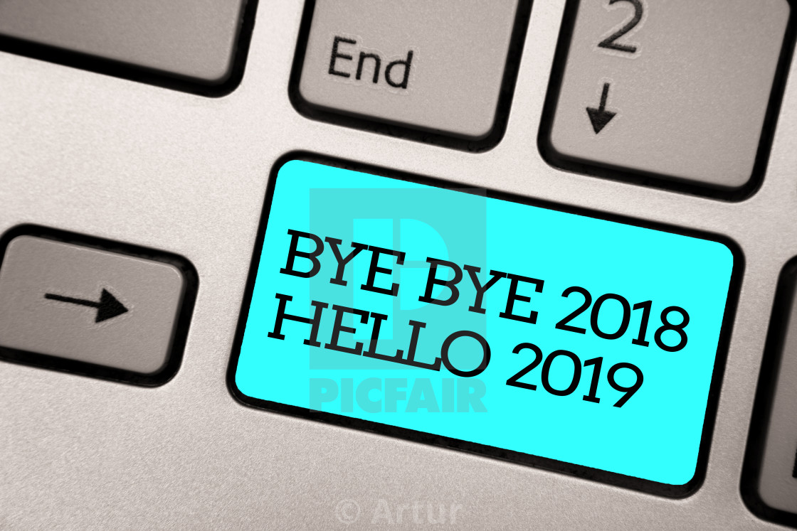 Text sign showing Bye Bye 2018 Hello 2019  Conceptual photo Starting