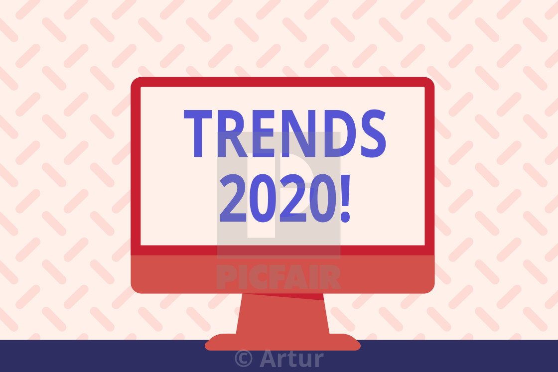 Text sign showing Trends 2020  Conceptual photo general