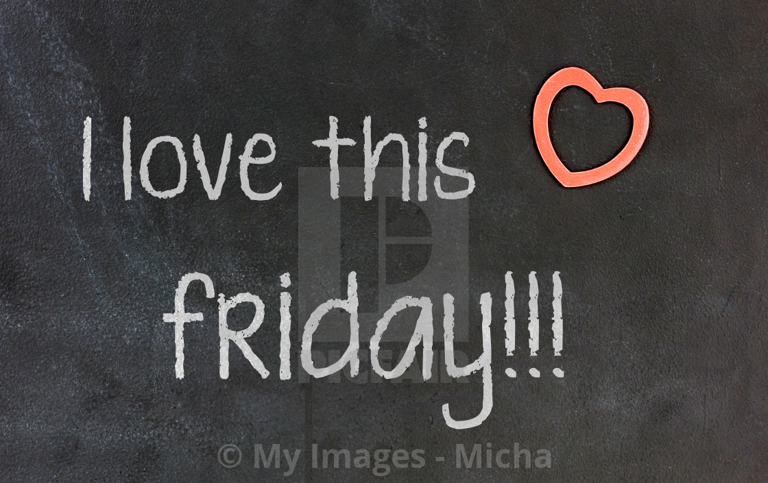 """""""Blackboard with small red heart - I Love this friday"""" stock image"""