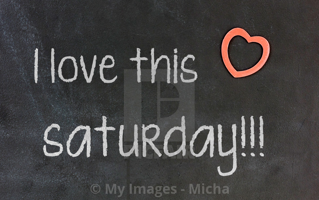 """Blackboard with small red heart - I Love this saturday"" stock image"