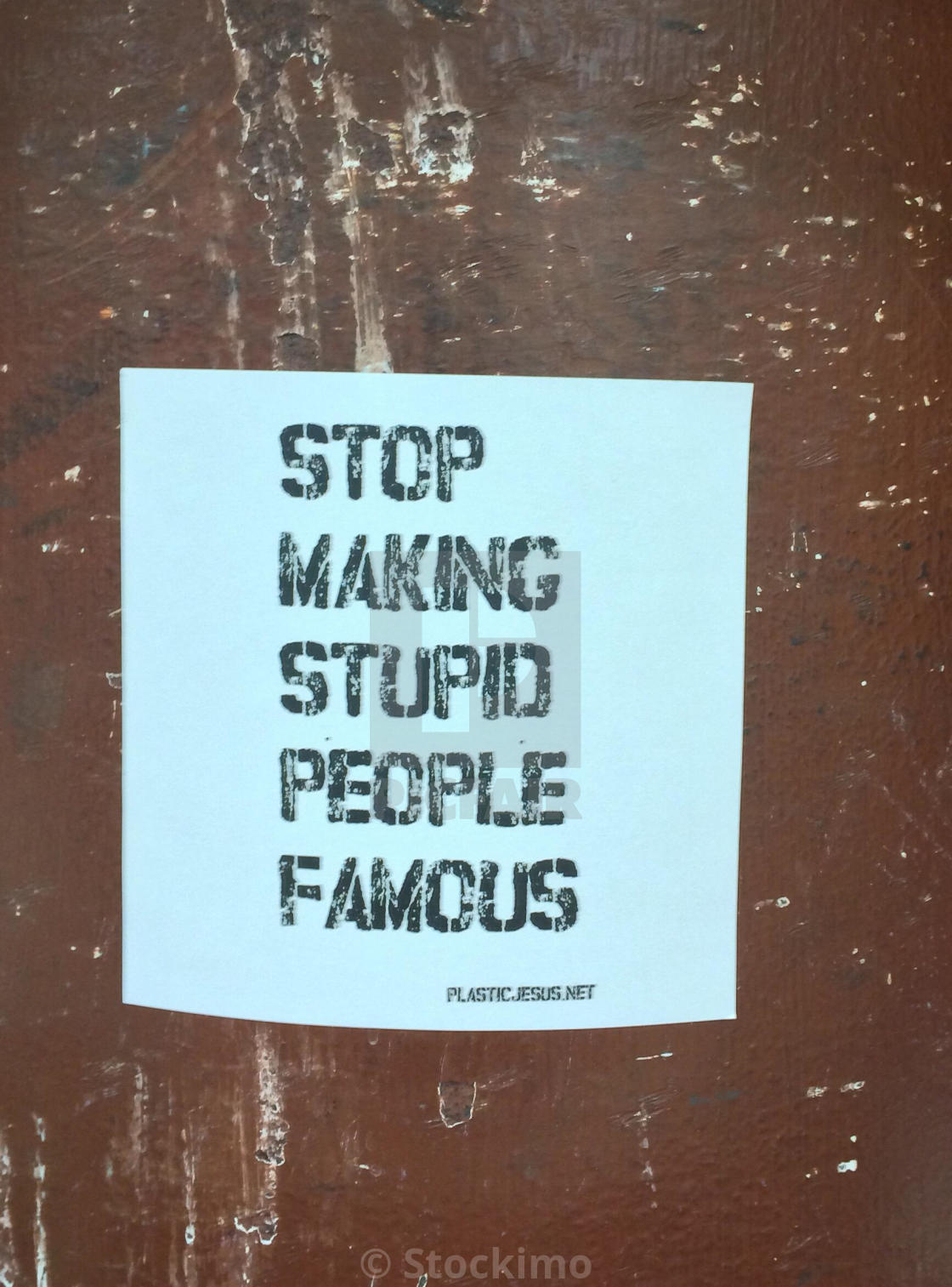"""""""Stop Making Stupid People Famous Sign"""" stock image"""
