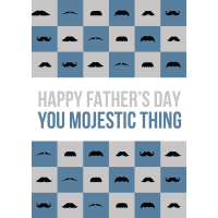Happy Fathers Day - Mojestic