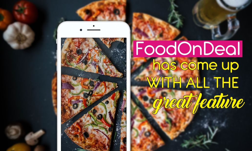 foodondeal has come up with all the great feature