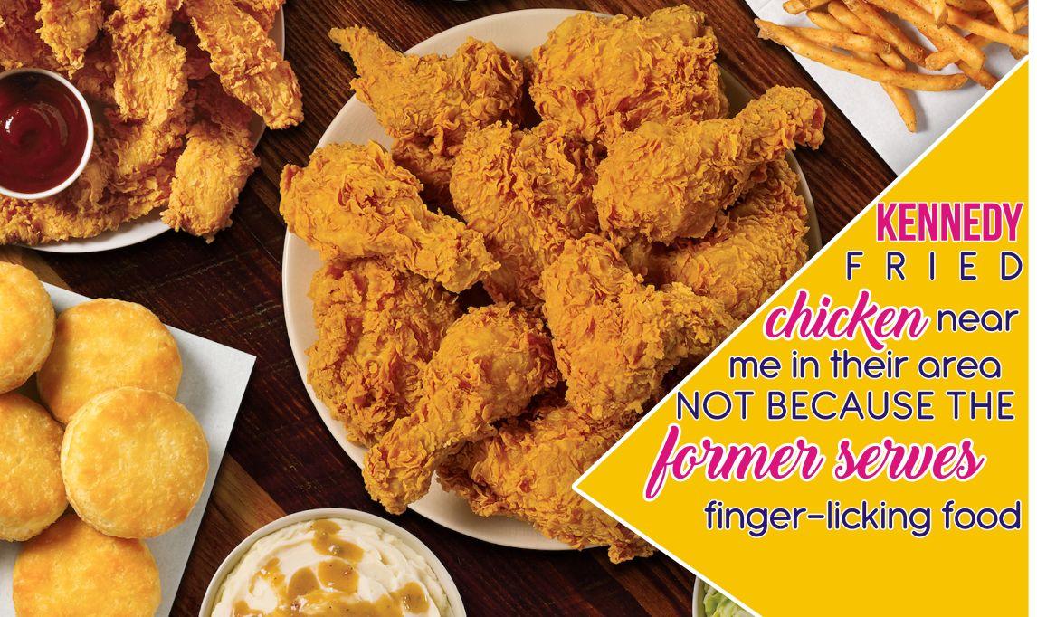 kennedy-fried-chicken-near-me former serves finger licking food