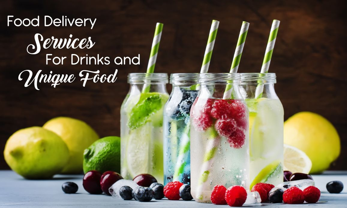 Food Delivery Services For Drinks And Unique Food