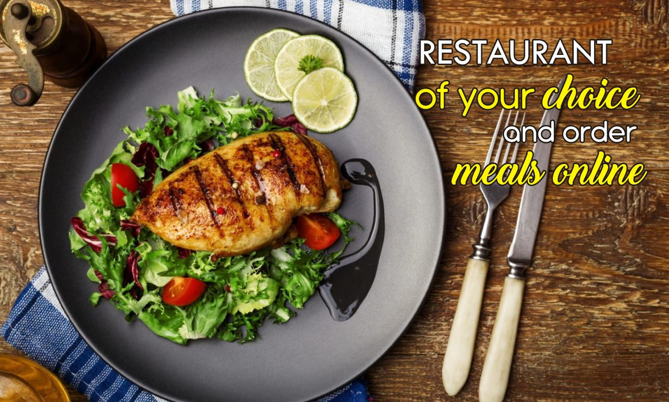 restaurant of your choice and order meals online
