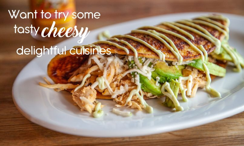 want to try some tasty cheesy delightful cuisines