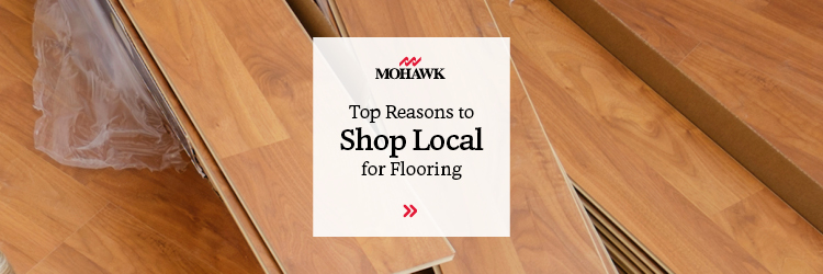 Tope Reasons to Shop Local for Flooring